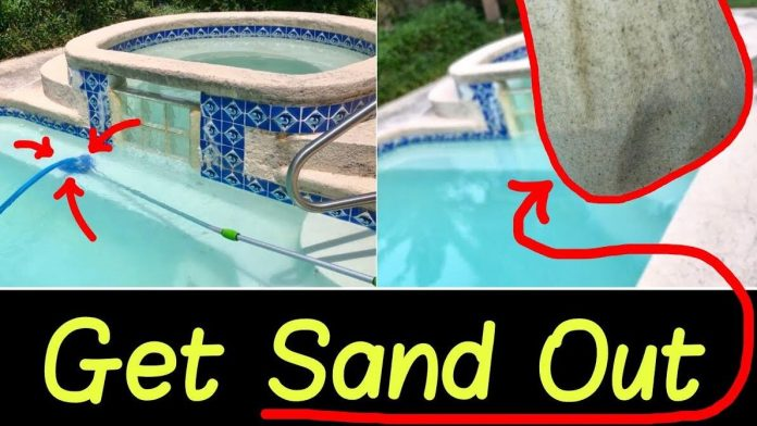 How To Get Sand Out Of Your Pool